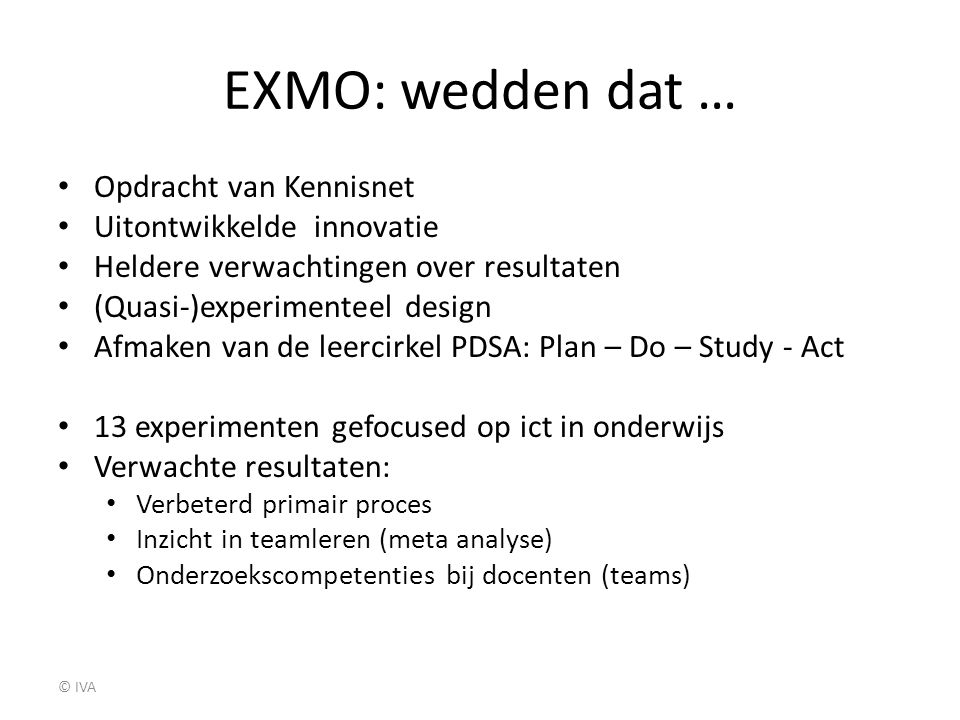 EXMO: wedden dat … Opdracht van Kennisnet Uitontwikkelde innovatie