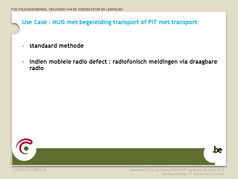 Use Case : MUG met begeleiding transport of PIT met transport