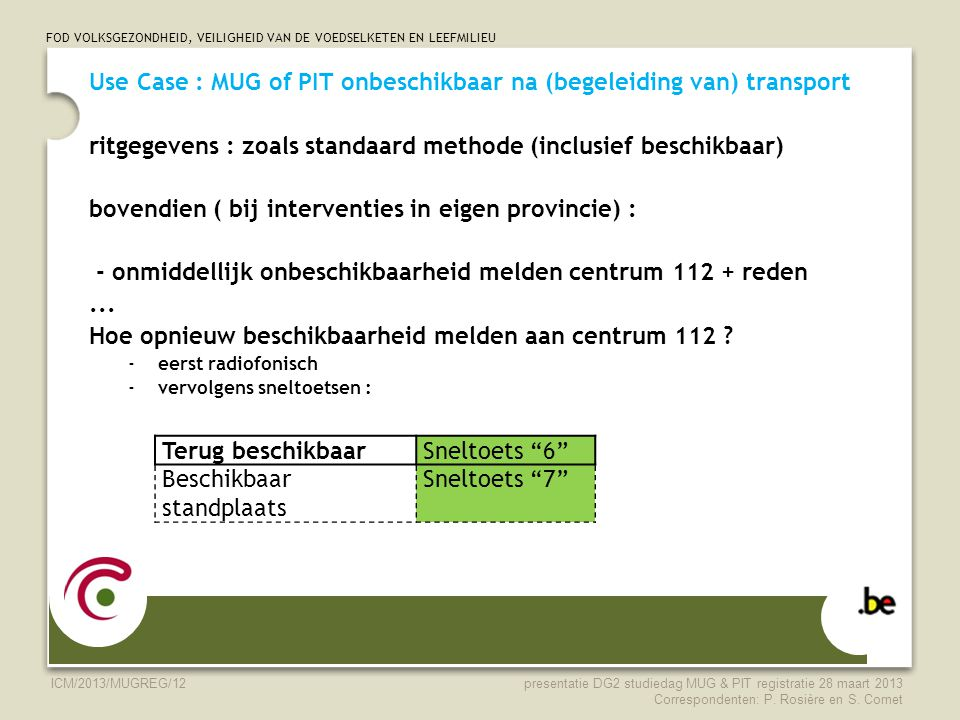 Use Case : MUG of PIT onbeschikbaar na (begeleiding van) transport