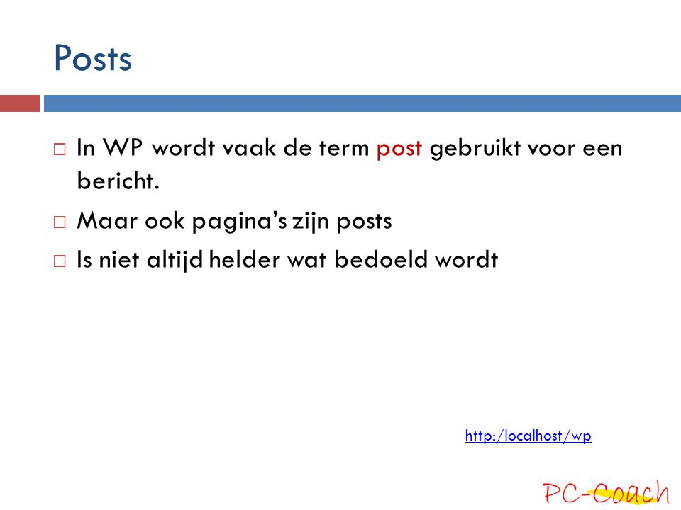 Posts In WP wordt vaak de term post gebruikt voor een bericht.