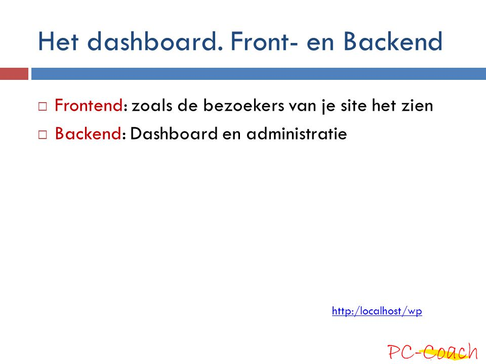 Het dashboard. Front- en Backend