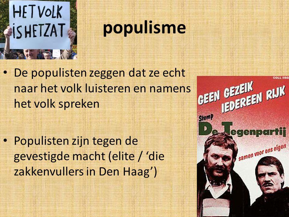 populisme De populisten zeggen dat ze echt naar het volk luisteren en namens het volk spreken.