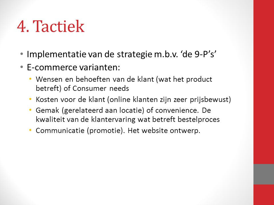 4. Tactiek Implementatie van de strategie m.b.v. 'de 9-P's'