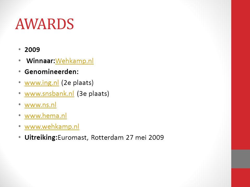 AWARDS 2009 Winnaar:Wehkamp.nl Genomineerden: www.ing.nl (2e plaats)
