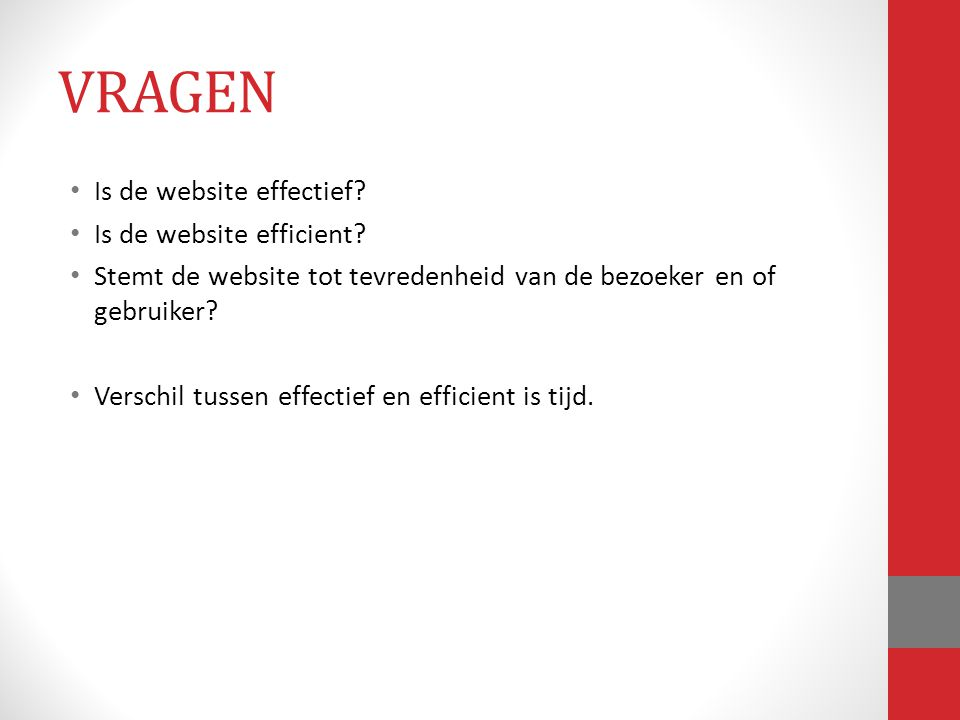 VRAGEN Is de website effectief Is de website efficient