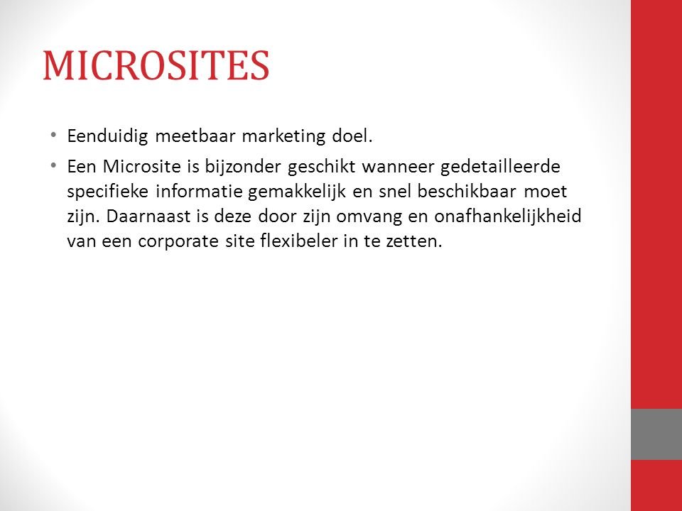 MICROSITES Eenduidig meetbaar marketing doel.