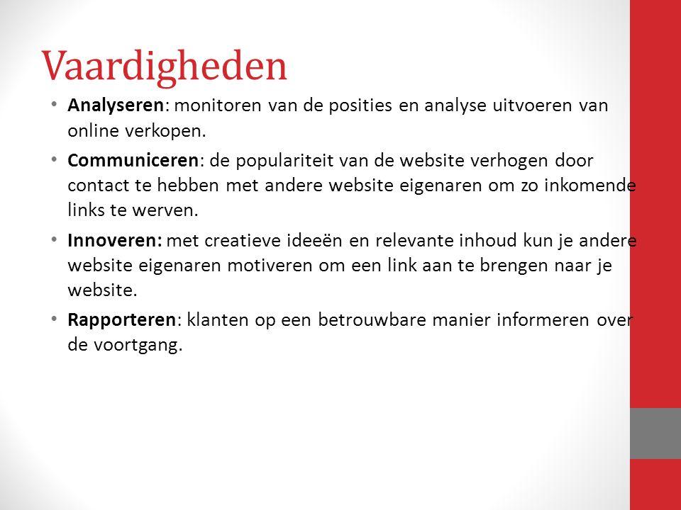 Vaardigheden Analyseren: monitoren van de posities en analyse uitvoeren van online verkopen.