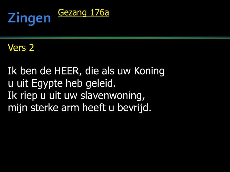 Zingen Ik ben de HEER, die als uw Koning u uit Egypte heb geleid.