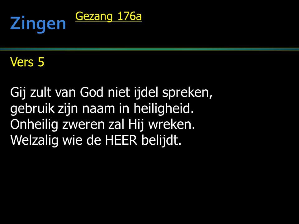 Zingen Gij zult van God niet ijdel spreken,
