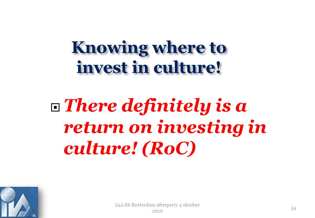 Knowing where to invest in culture!