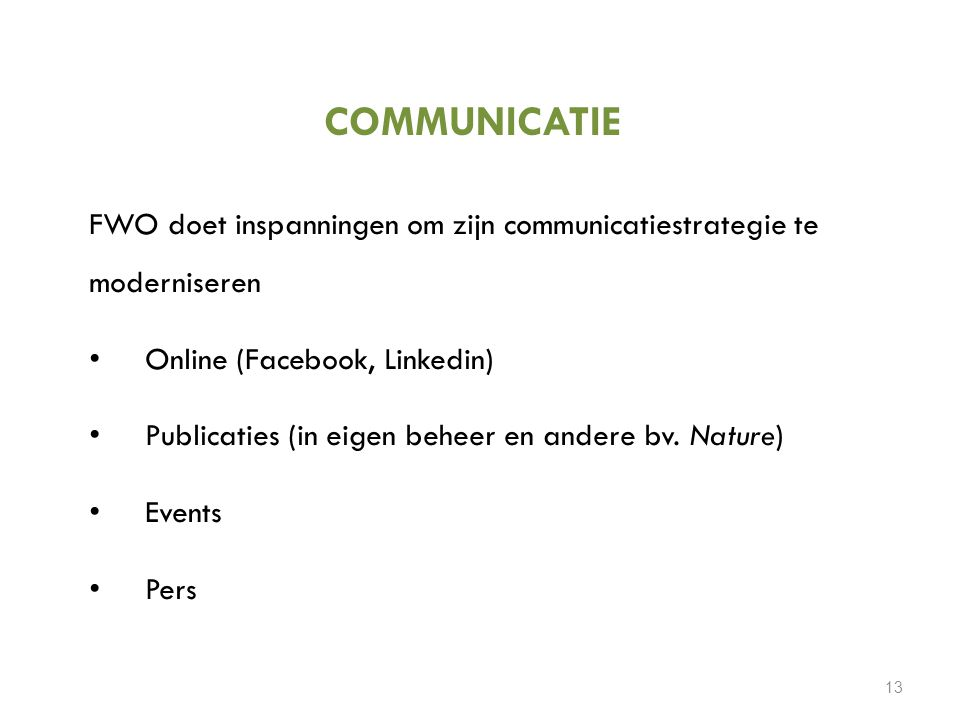 COMMUNICATIE FWO doet inspanningen om zijn communicatiestrategie te moderniseren. Online (Facebook, Linkedin)
