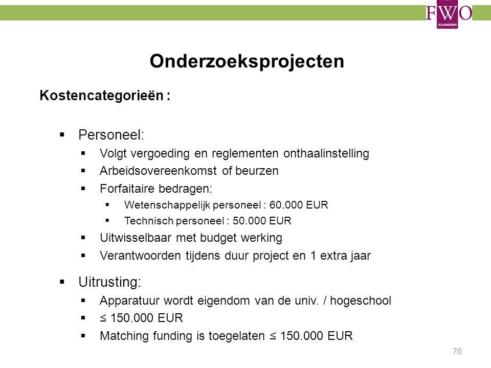 Onderzoeksprojecten Kostencategorieën : Personeel: Uitrusting: