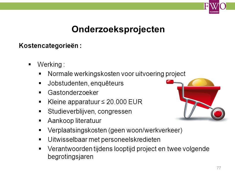 Onderzoeksprojecten Kostencategorieën : Werking :