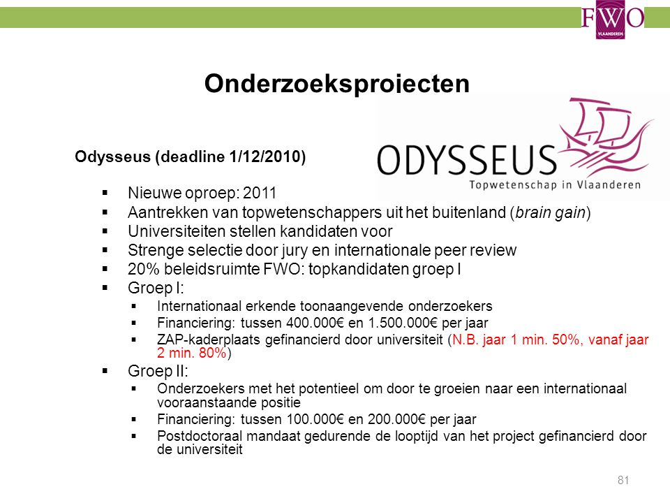 Onderzoeksprojecten Odysseus (deadline 1/12/2010) Nieuwe oproep: 2011