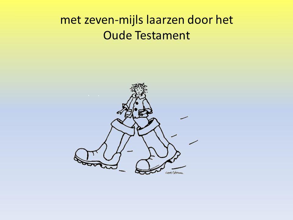 met zeven-mijls laarzen door het Oude Testament