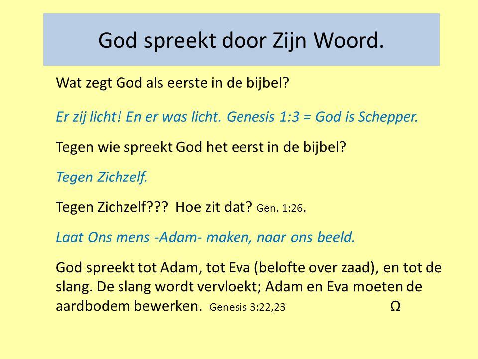 God spreekt door Zijn Woord.