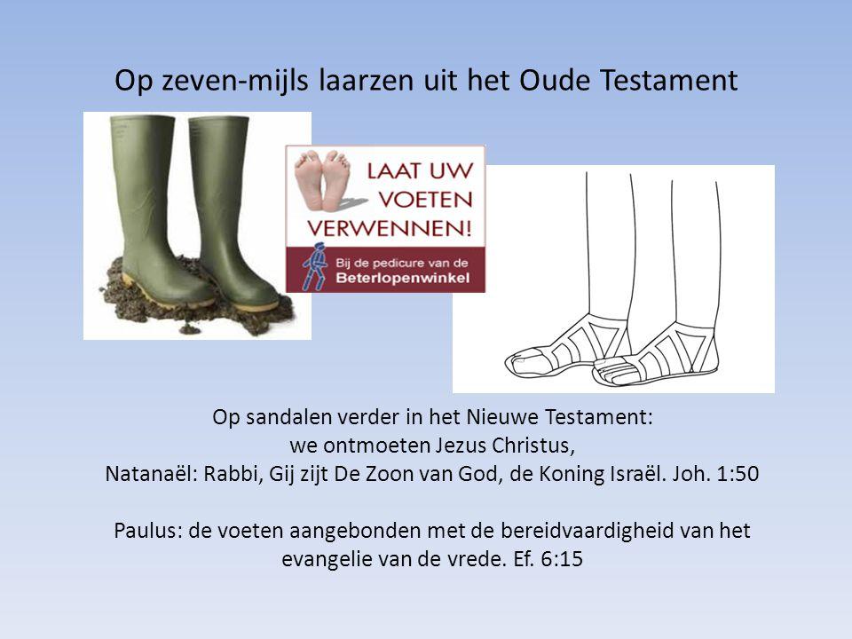 Op zeven-mijls laarzen uit het Oude Testament