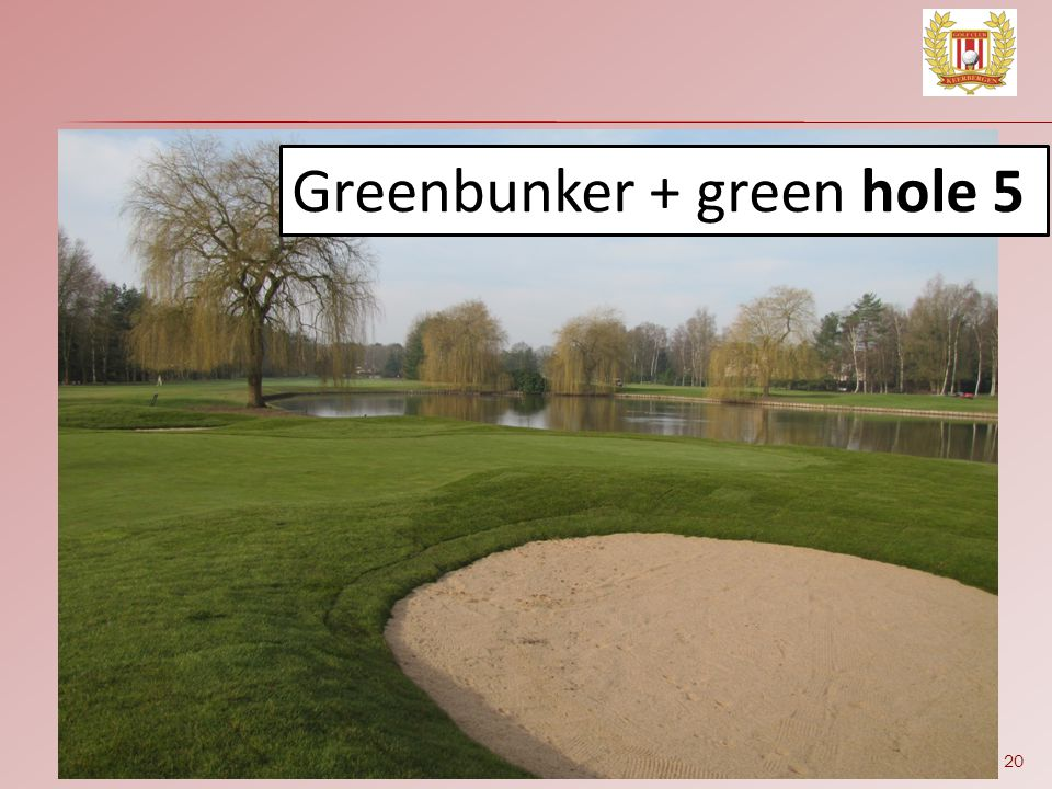 Greenbunker + green hole 5