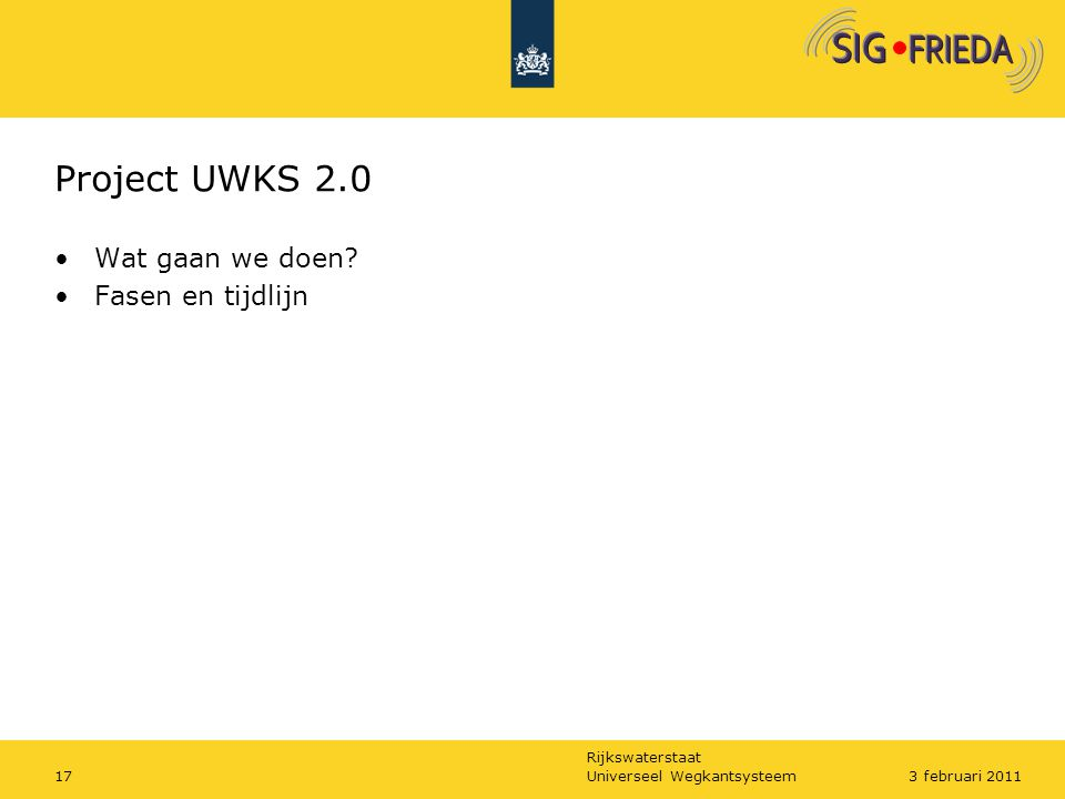 Project UWKS 2.0 Wat gaan we doen Fasen en tijdlijn 17