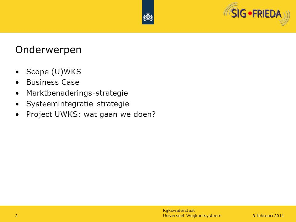 Onderwerpen Scope (U)WKS Business Case Marktbenaderings-strategie