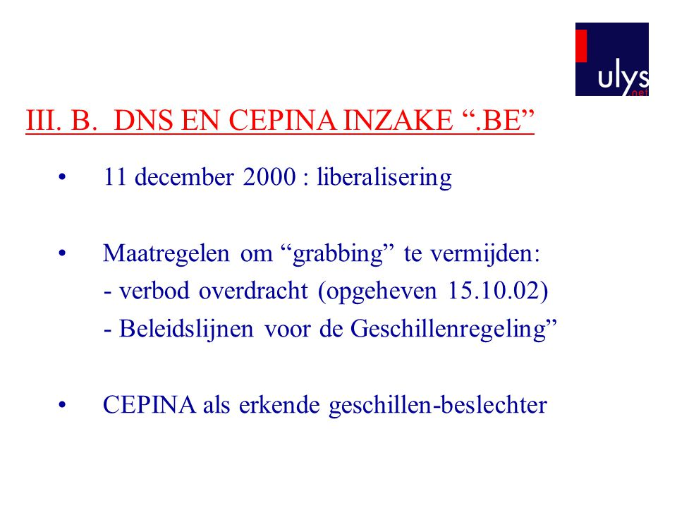 III. B. DNS EN CEPINA INZAKE .BE