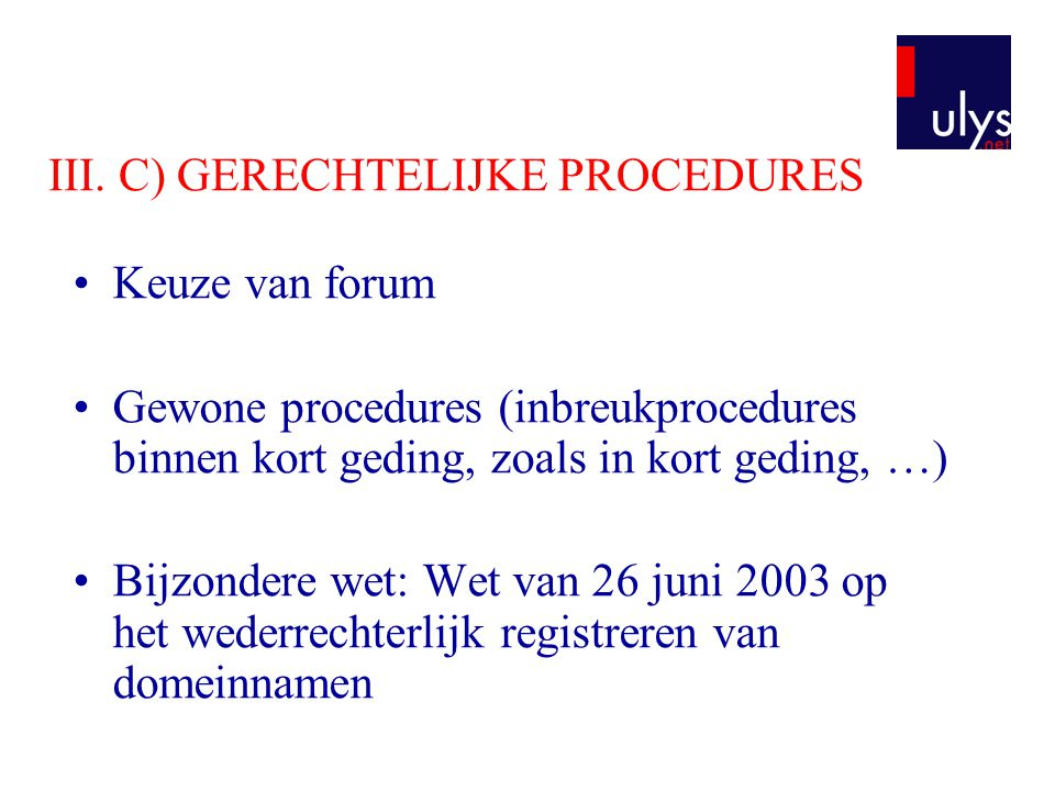 III. C) GERECHTELIJKE PROCEDURES
