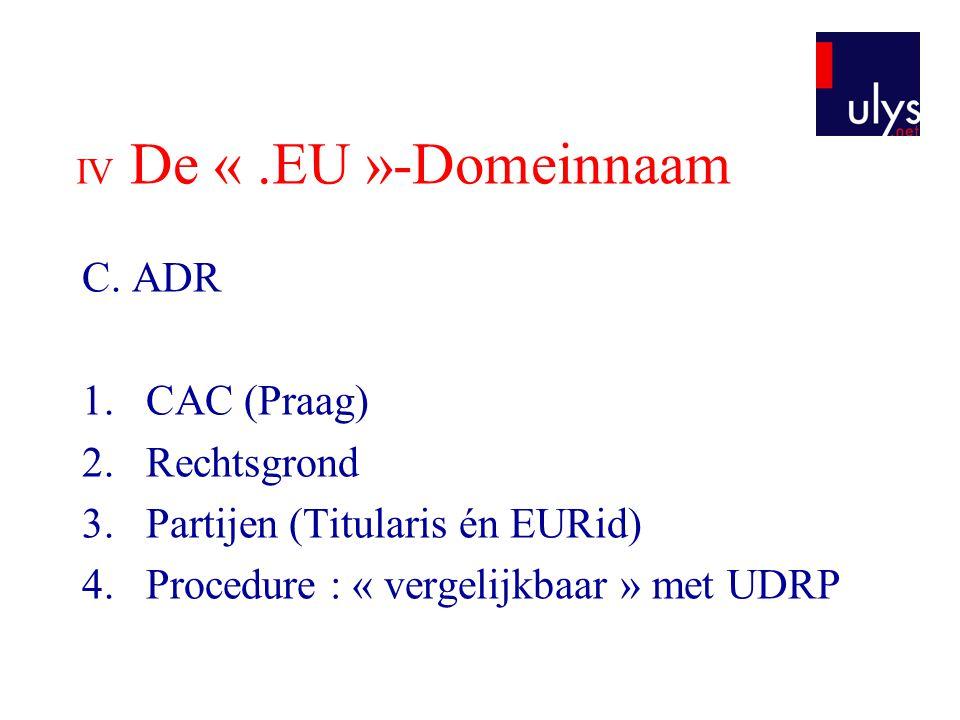 Partijen (Titularis én EURid) Procedure : « vergelijkbaar » met UDRP