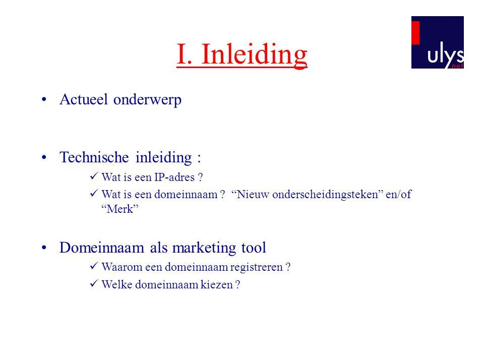 I. Inleiding Actueel onderwerp Technische inleiding :