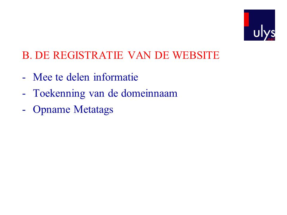 B. DE REGISTRATIE VAN DE WEBSITE