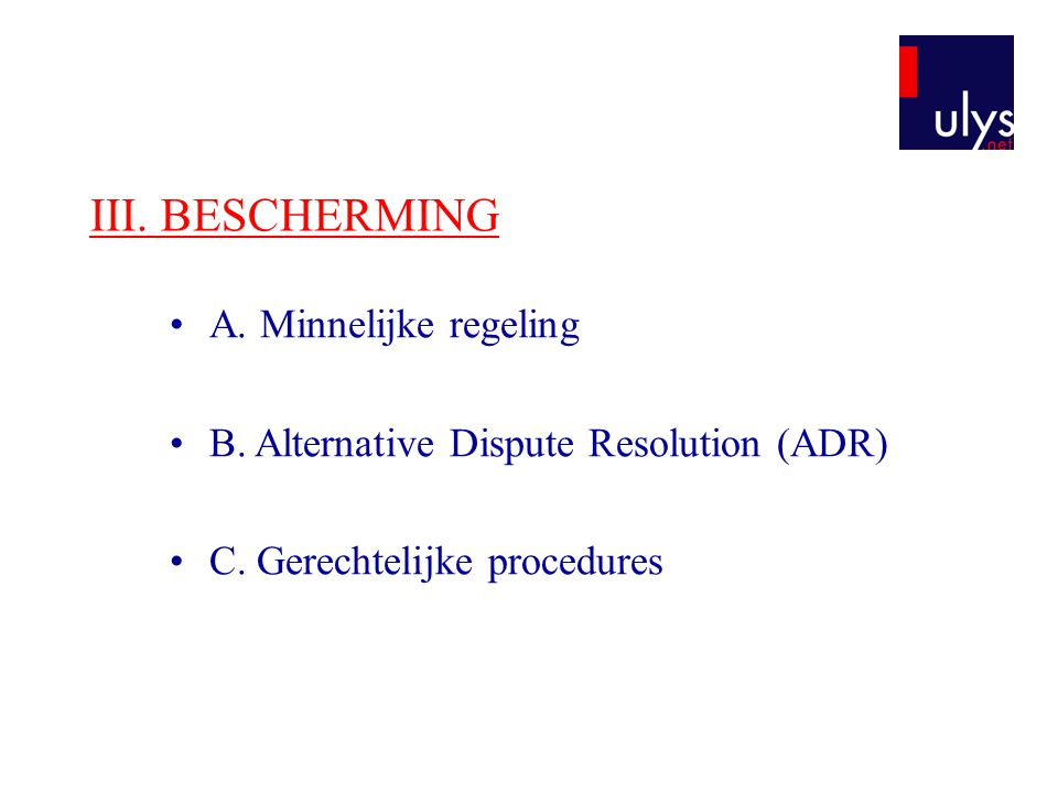 III. BESCHERMING A. Minnelijke regeling