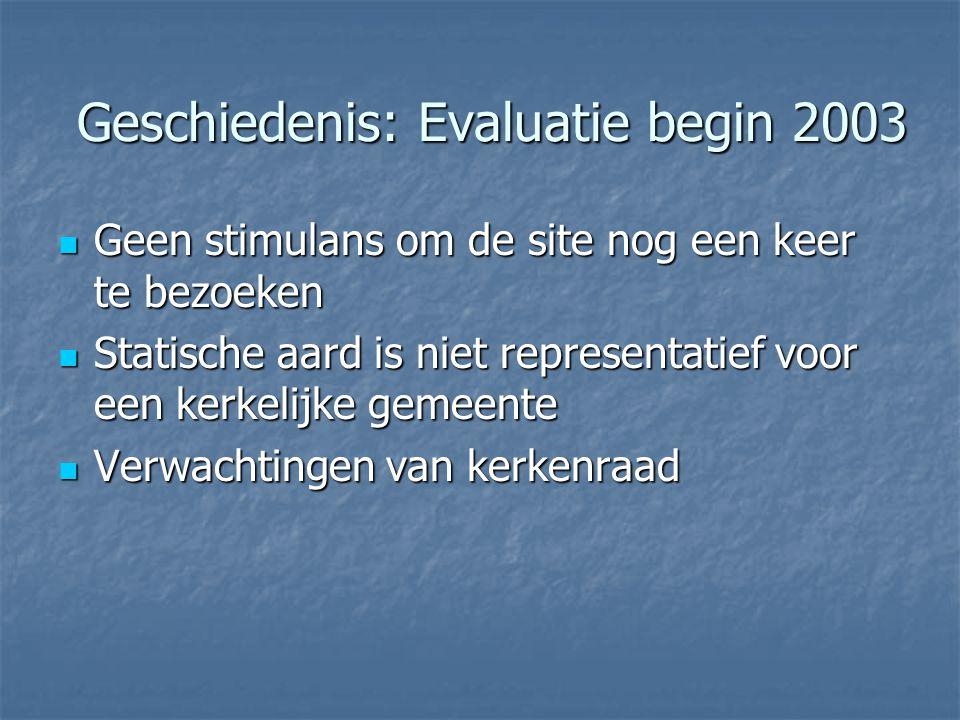 Geschiedenis: Evaluatie begin 2003