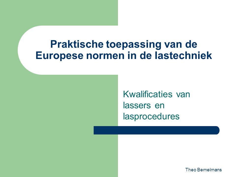 Praktische toepassing van de Europese normen in de lastechniek