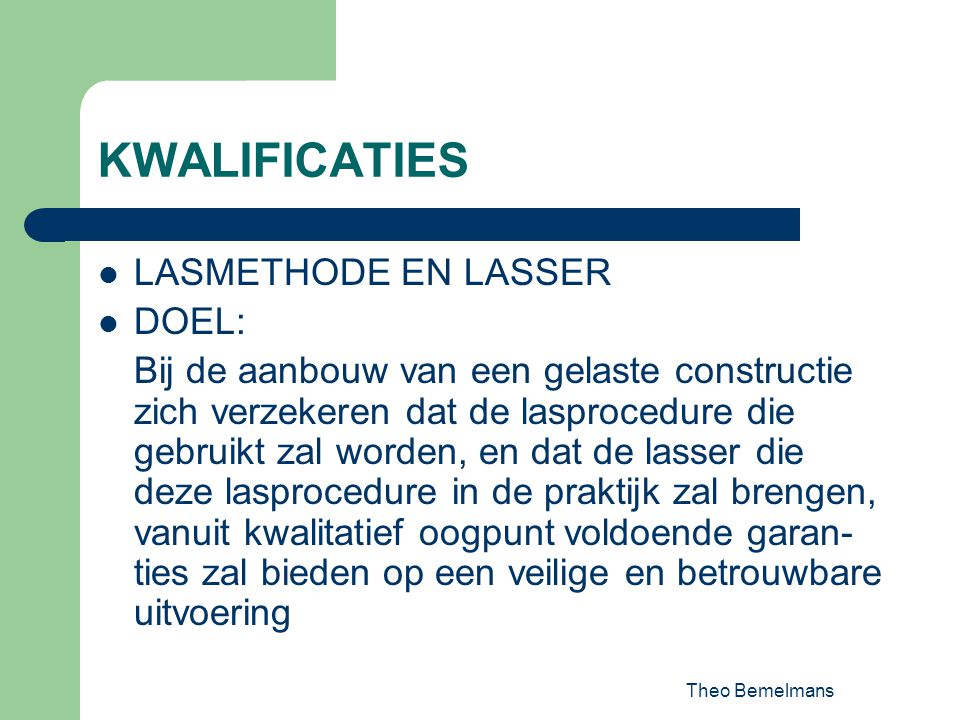 KWALIFICATIES LASMETHODE EN LASSER DOEL: