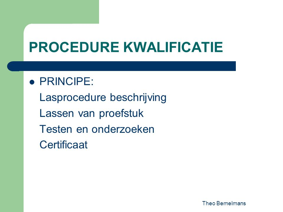 PROCEDURE KWALIFICATIE