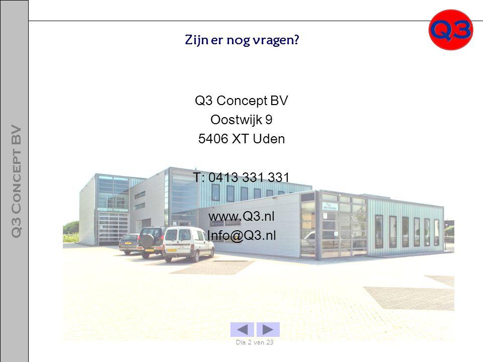 Q3 Concept BV Zijn er nog vragen Q3 Concept BV Oostwijk 9