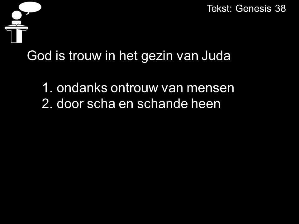 God is trouw in het gezin van Juda 1. ondanks ontrouw van mensen