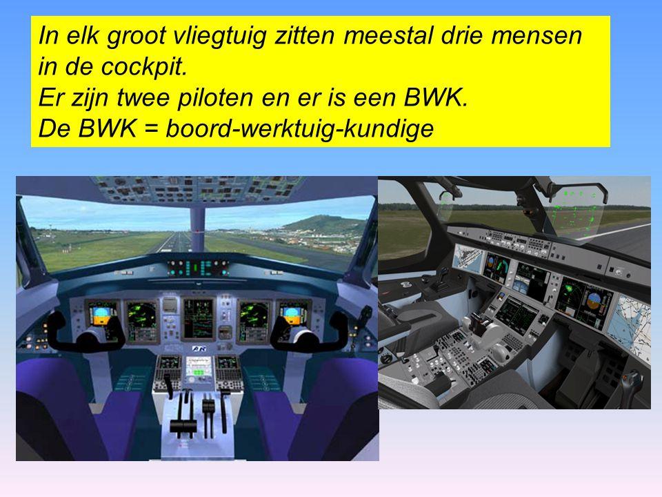 In elk groot vliegtuig zitten meestal drie mensen in de cockpit.