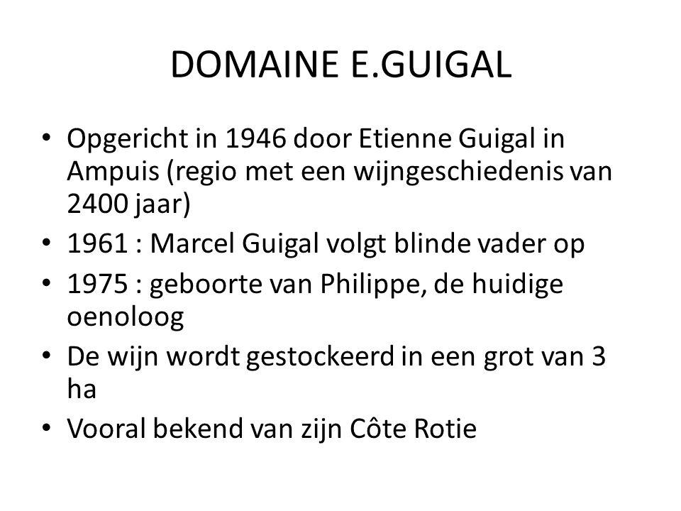 DOMAINE E.GUIGAL Opgericht in 1946 door Etienne Guigal in Ampuis (regio met een wijngeschiedenis van 2400 jaar)