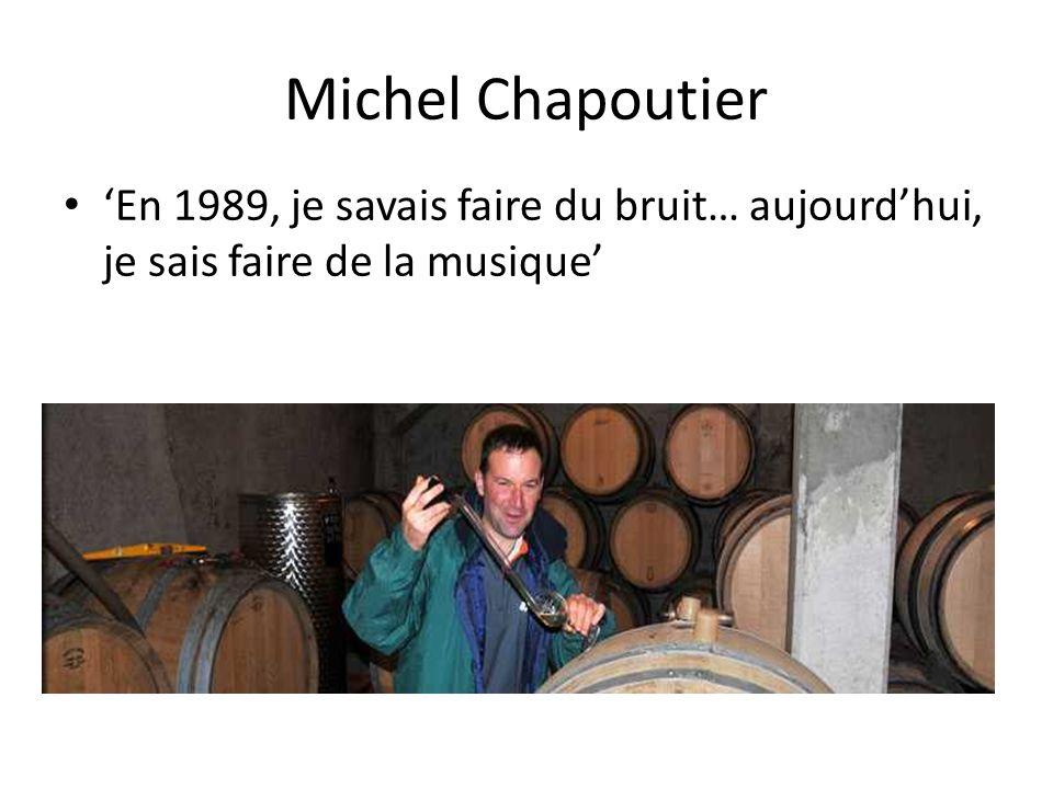 Michel Chapoutier 'En 1989, je savais faire du bruit… aujourd'hui, je sais faire de la musique'