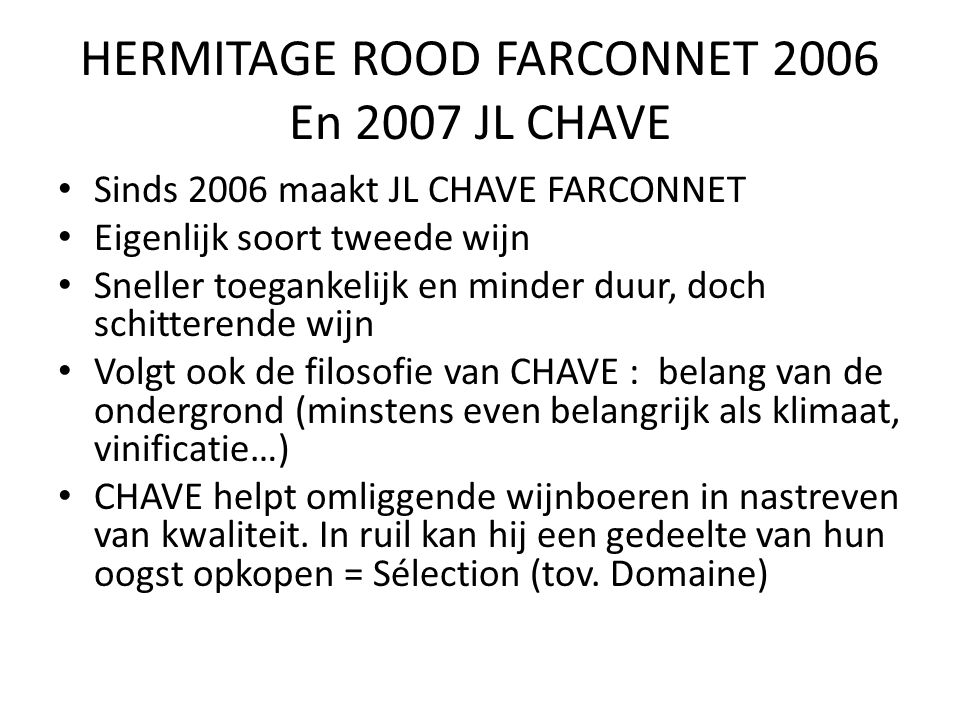 HERMITAGE ROOD FARCONNET 2006 En 2007 JL CHAVE