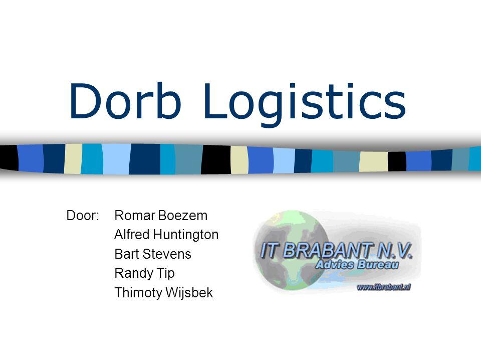 Dorb Logistics Door: Romar Boezem Alfred Huntington Bart Stevens