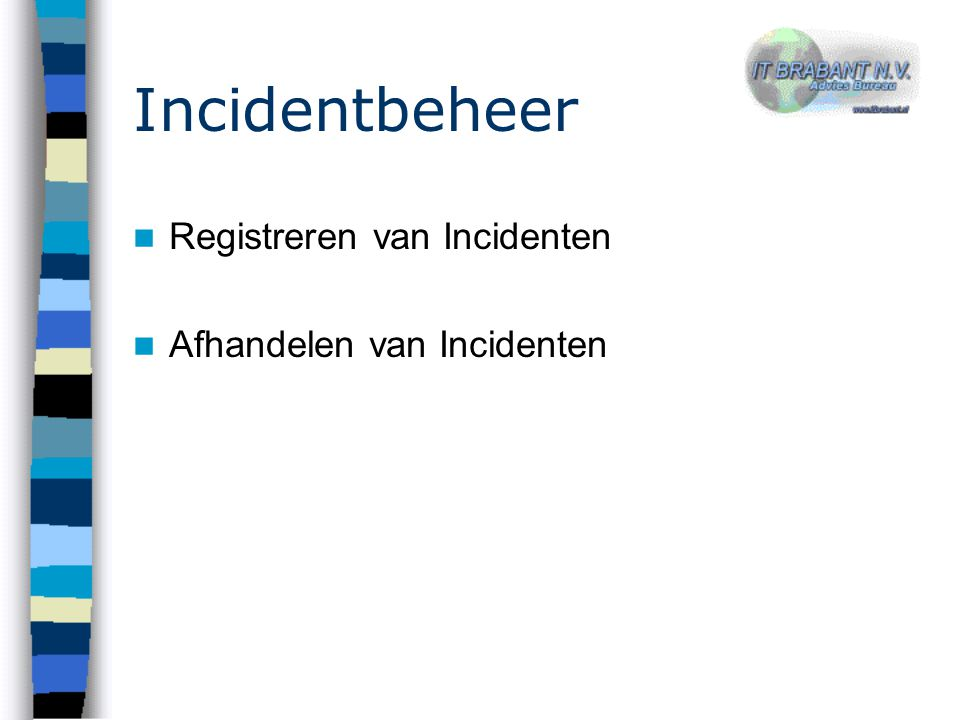 Incidentbeheer Registreren van Incidenten Afhandelen van Incidenten