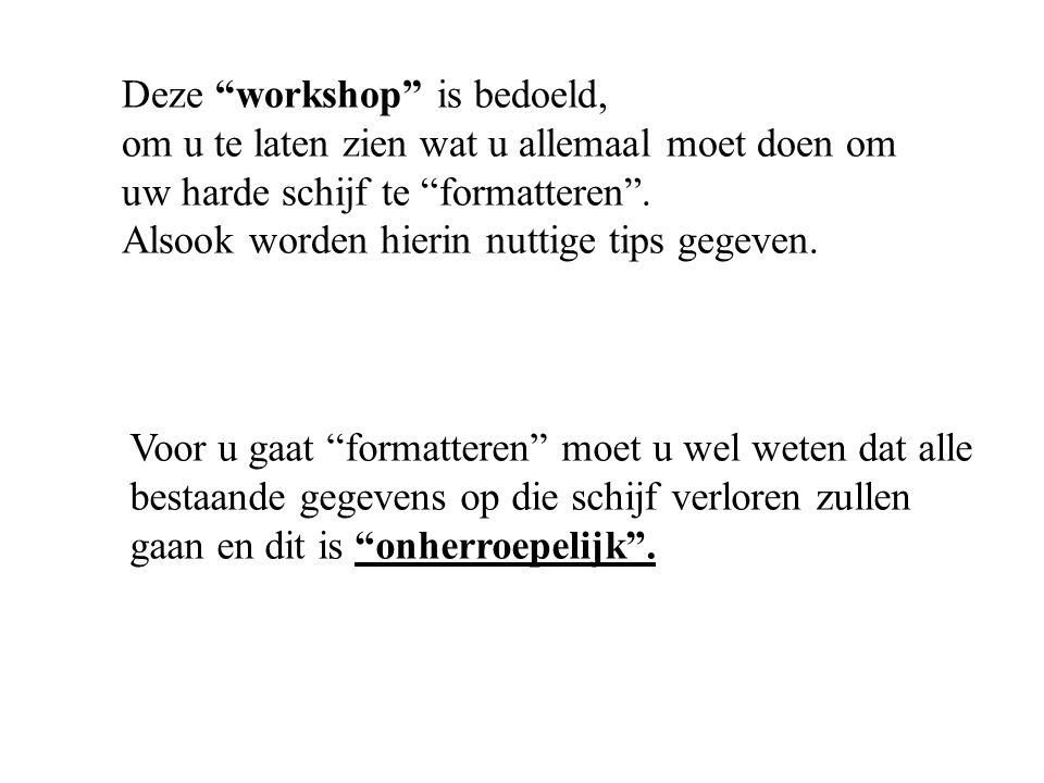 Deze workshop is bedoeld,