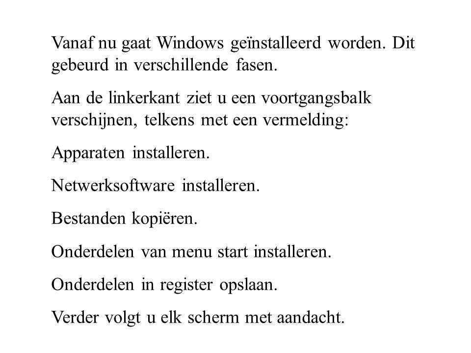 Vanaf nu gaat Windows geïnstalleerd worden