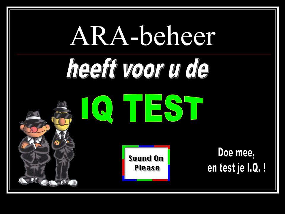 ARA-beheer heeft voor u de IQ TEST Doe mee, en test je I.Q. !