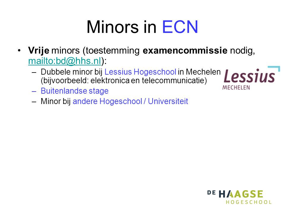 Minors in ECN Vrije minors (toestemming examencommissie nodig, mailto:bd@hhs.nl):