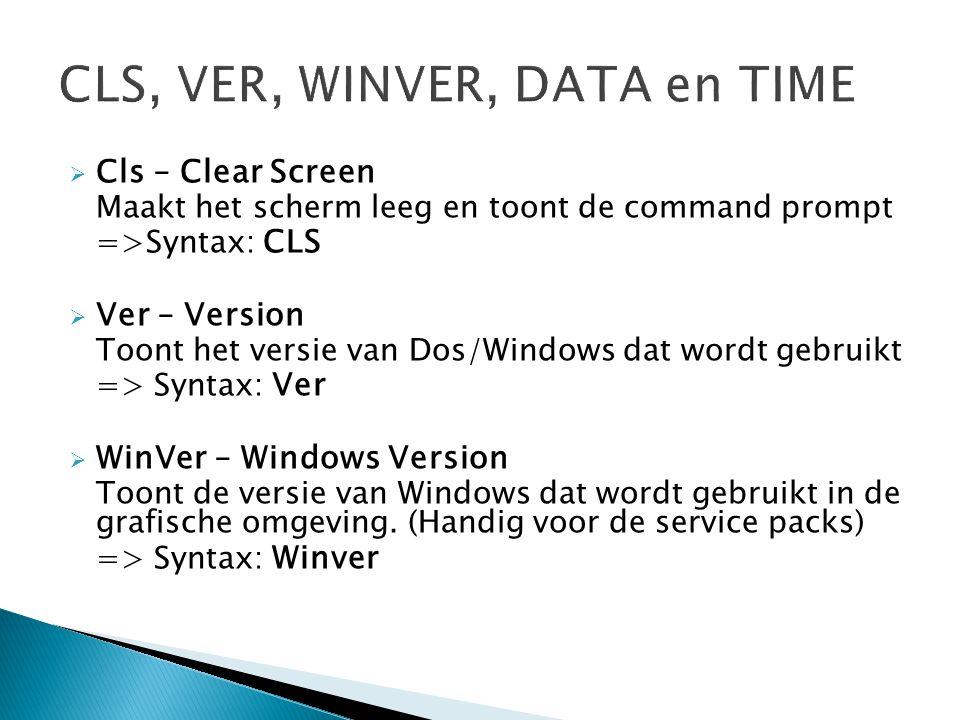 CLS, VER, WINVER, DATA en TIME