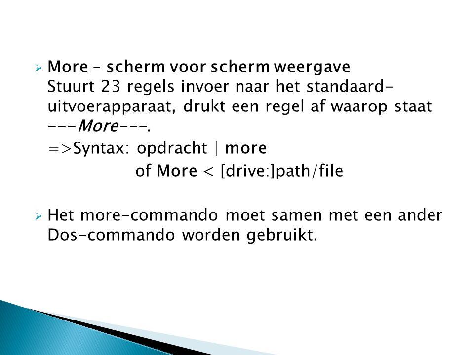 More – scherm voor scherm weergave Stuurt 23 regels invoer naar het standaard- uitvoerapparaat, drukt een regel af waarop staat ---More---.