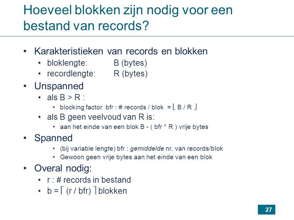 Hoeveel blokken zijn nodig voor een bestand van records