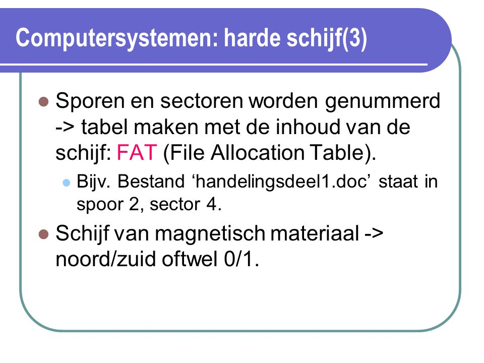 Computersystemen: harde schijf(3)